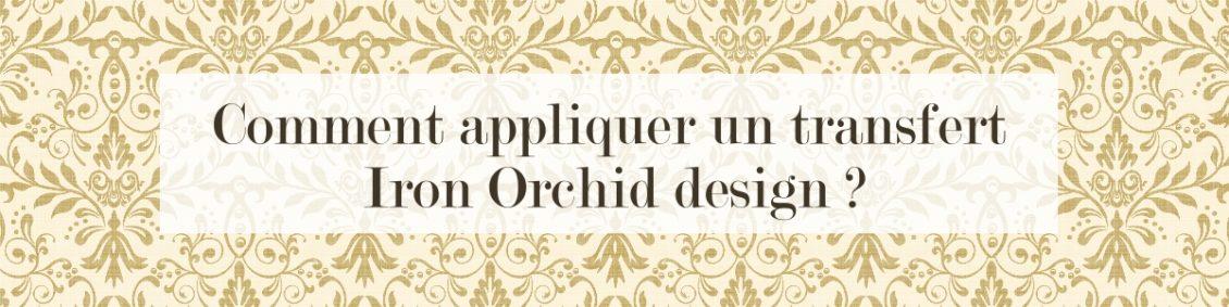 Comment appliquer un transfert Iron Orchid design