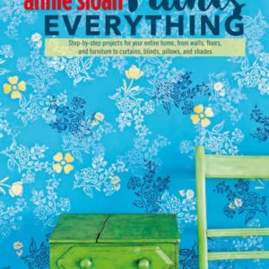 Annie Sloan Paints Everything (Édition anglaise)